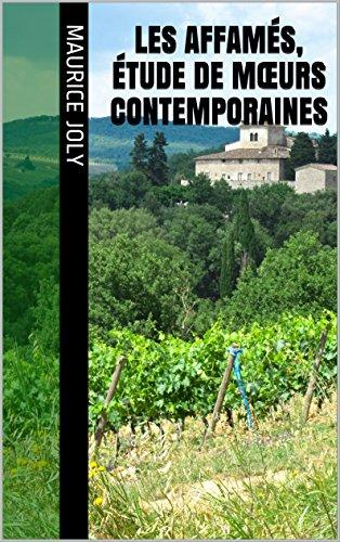 Les Affamés, étude de mœurs contemporaines par Maurice Joly