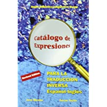 Catálogo de expresiones para la traducción inversa español-inglés = Catalogue of expressions for spanish-english translation (Specialized Dictionaries)