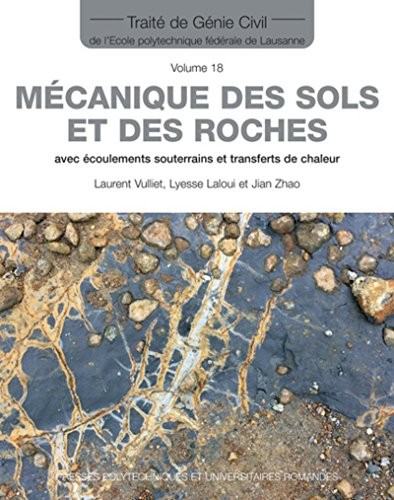 Mécanique des sols et des roches - Traité de Génie civil - Volume 18: avec écoulements souterrains et transferts de chaleur.