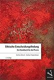 Ethische Entscheidungsfindung: Ein Handbuch für die Praxis