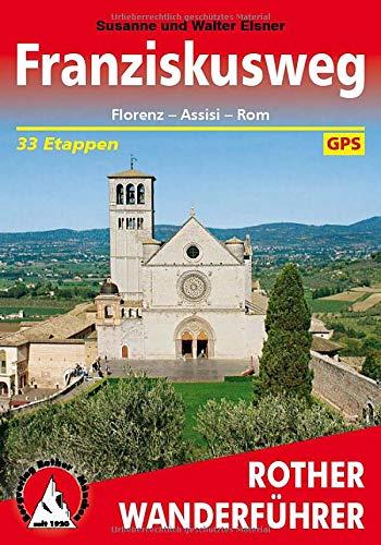 Franziskusweg: Florenz - Assisi - Rom. 33 Etappen. Mit GPS-Tracks (Rother Wanderführer)