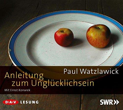 Anleitung zum Unglücklichsein: Lesung mit Ernst Konarek (2 CDs)