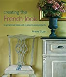 Creating the French Look by Annie Sloan (2011) Paperback