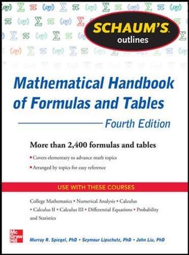 Schaum's Outline of Mathematical Handbook of Formulas and Tables, 4th Edition (Schaum's Outlines)