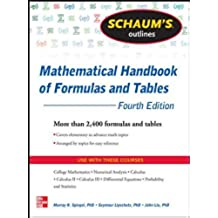 Schaum's Outline of Mathematical Handbook of Formulas and Tables, 4th Edition: 2,400 Formulas + Tables (Schaums' Outline Series)