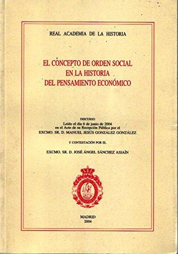El concepto de orden social en la historia del pensamiento económico. (Discursos.)