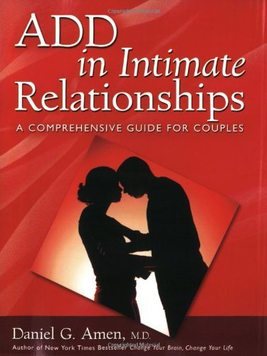 ADD in Intimate Relationships: A Comprehensive Guide for Couples by Daniel G. Amen (2005-07-01)