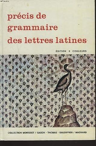 PRECIS DE GRAMMAIRE DES LETTRES LATINES. 2e CYCLE DES LYCEES, CLASSES PREPARATOIRES ENSEIGNEMENT SUPERIEUR. EXEMPLES TYPES 1979.