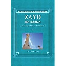 Zayd Ibn Hariza: La rosa que floreció en cautiverio / The Rose That Blossomed in Captivity
