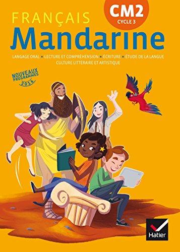 Mandarine - Français CM2 Éd. 2017 - livre élève