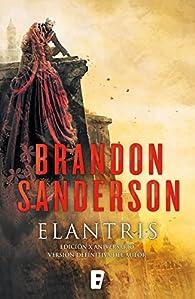 Elantris : Edición X Aniversario. Versión definitiva del autor par Brandon Sanderson