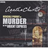 Murder On The Orient Express: A BBC Radio 4 Full-Cast Dramatisation (BBC Radio Collection)