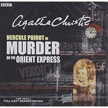 Murder On The Orient Express: A BBC Radio 4 Full-Cast Dramatisation (BBC Radio Collection)