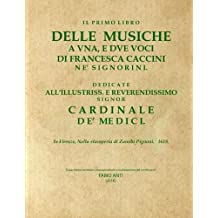 Caccini Francesca (1587-1640) - Il primo libro Delle Musiche - Firenze 1618 - rev Fabio Anti