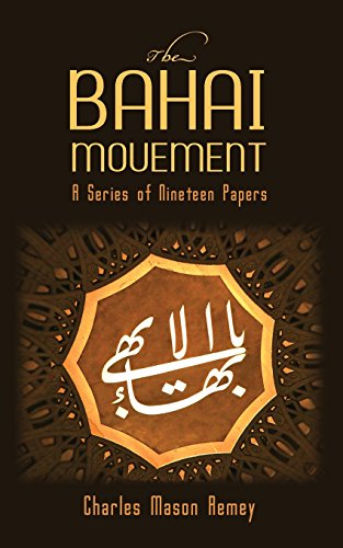 The Bahai Movement: A Series of Nineteen Papers