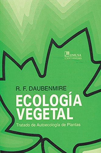 Ecologia vegetal/Plant Ecology por Rexford F. Daubenmire