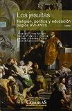 Los jesuitas. Religión, política y educación  (siglos XVI-XVIII): 3 (Fuera de colección)