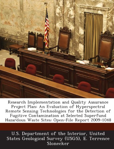 Research Implementation and Quality Assurance Project Plan: An Evaluation of Hyperspectral Remote Sensing Technologies for the Detection of Fugitive ... Waste Sites: Open-File Report 2009-1048