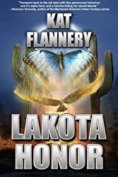 Lakota Honor: (Book 1) (Branded Trilogy) by Kat Flannery (2013-05-26)