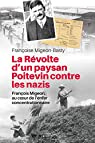 La Revolte d'un Paysan Poitevin Contre les Nazis par F.