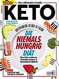 Der ultimative Guide KETO - DIE NIEMALS HUNGRIG DIÄT: Gewicht verlieren, Energie tanken &...