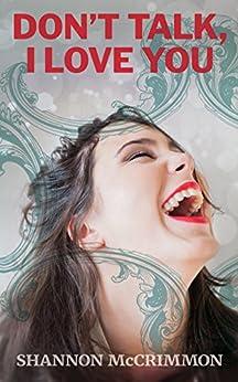 Don't Talk, I Love You (Brilliant Babes Book Club 1) (English Edition) par [McCrimmon, Shannon]