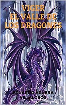 VIGER EL VALLE DE LOS DRAGONES (Spanish Edition)