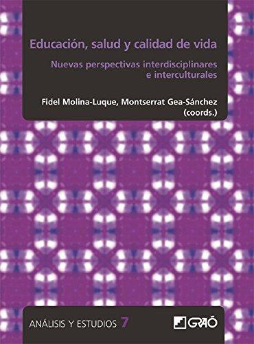 Educación, salud y calidad de vida. Nuevas perspectivas interdisciplinarias e interculturales (Análisis y Estudios) (Spanish Edition)