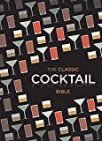 The Classic Cocktail Bible (Cocktails)