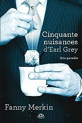 Cinquante Nuisances d'Earl Grey (Romantica) (French Edition)