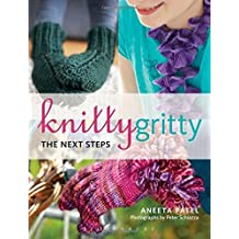 Knitty Gritty: The Next Steps by Aneeta Patel (2012) Paperback