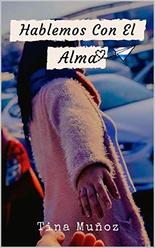 Hablemos con el alma eBook: Muñoz, Tina: Amazon.es: Tienda Kindle