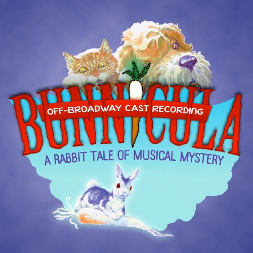 Bunnicula: A Rabbit Tale of Musical Mystery (Off-Broadway Cast Recording)