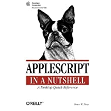 AppleScript in a Nutshell (In a Nutshell (O'Reilly)) by Perry, Bruce W. (2001) Paperback
