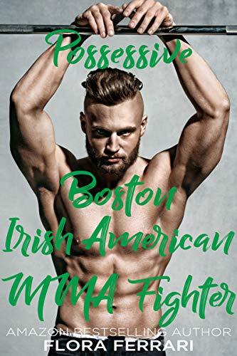 Possessive Boston Irish American MMA Fighter: An Older Man Younger Woman Romance (A Man Who Knows What He Wants Book 77) (English Edition) PDF Books