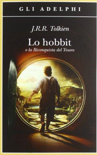 Lo Hobbit o La riconquista del tesoro di John R. R. Tolkien,Jeronimidis Conte, E.