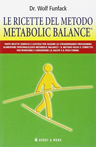 Le ricette del metodo Metabolic Balance®. Ediz. illustrata