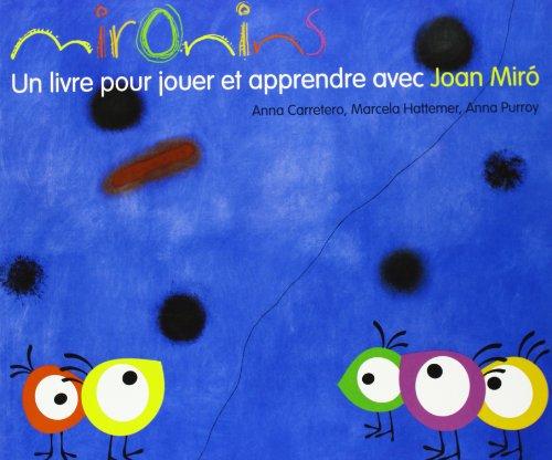 Mironins. Un livre pour jouer et apprendre avec Joan Miró (Los cuentos de la cometa)