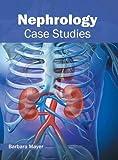 Nephrology: Case Studies