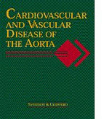 Cardiovascular and Vascular Disease of the Aorta, 1e by Lars G. Svensson MD PhD FRCS(Edin) FCS(SA) FRCS(C) FACC FACS (1997-01-15)