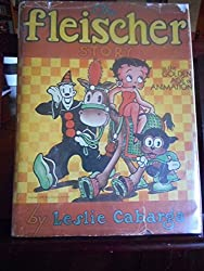The Fleischer Story by Leslie Cabarga (1976-08-01)