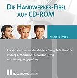 Die Handwerker-Fibel auf CD-ROM (Ausgabe 2011/12)