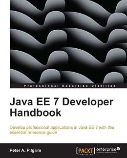 Java EE 7 Developer Handbook von [Pilgrim, Peter A.]