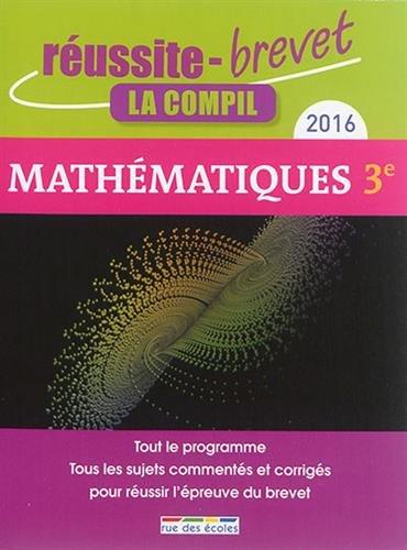 Mathématiques 3e : La compil 2016