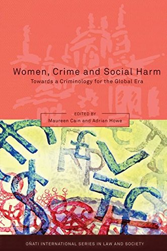 Women, Crime and Social Harm: Towards a Criminology for the Global Age (Onati International Series in Law and Society)