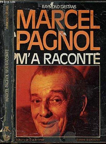 Marcel pagnol m'a racont