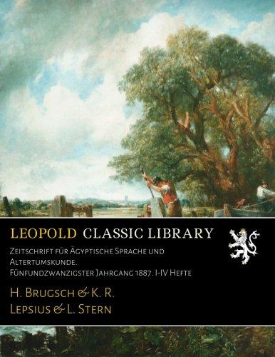 zeitschrift-fur-agyptische-sprache-und-altertumskunde-funfundzwanzigster-jahrgang-1887-i-iv-hefte