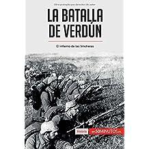La batalla de Verdún: El infierno de las trincheras