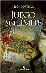 Juego sin límite: Ambición, acoso y poder (Las investigaciones de la periodista Susana Castillo nº 2)
