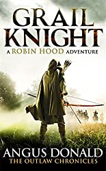 Grail Knight (Outlaw Chronicles) by Angus Donald (2013-08-01)